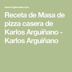 Receta de Masa de pizza casera de Karlos Arguiñano - Karlos Arguiñano