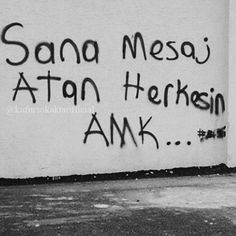Sana mesaj atan herkesin amk… - I wonder. Wall Quotes, Mood Quotes, Daddy Daughter Photos, Sad Child, Ridiculous Pictures, My Life My Rules, Born To Die, Street Graffiti, English Quotes