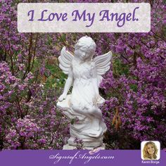 I love my Angels. They are my friends and constant companions. ~ Karen Borga, The Angel Lady