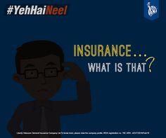 Mr. Neel believes to ignore Insurance completely! Such is Mr. Neel. #YehHaiNeel