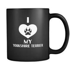 Yorkshire Terrier I Love My Yorkshire Terrier 11oz Black Mug