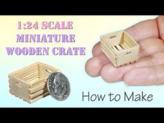 Miniature Wooden Crate Tutorial | Dollhouse | How to Make 1:24 Scale DIY - YouTube