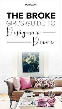 The Broke Girls Guide To Designer Decor Girl Apartment DecorDecorate