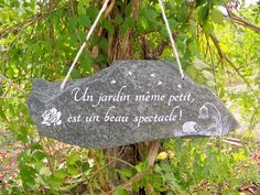 Decorative slate-Panel-Signboard-Garden decoration-quote- romantic garden, garden in town, balcony decoration, troglodyte creation Garden Quotes, Love Home, Garden Accessories, Balcony Garden, Permaculture, Creations, Messages, Flowers, Handmade
