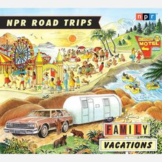 NPR Road Trips: Family Vacations  by Noah Adams   ---   $8.67 at Fab. com if you buy before 11/21
