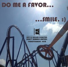 Do me a favor...   Smile. :)  Life's a roller coaster. Don't remain seated. @ENJOYOURIDE #EYR www.looseleafbrands.com