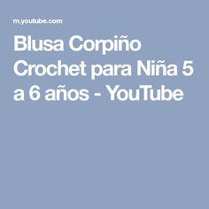 Blusa Corpiño Crochet para Niña 5 a 6 años - YouTube