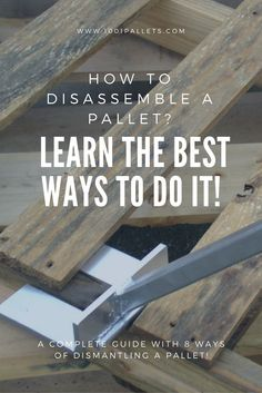 Wooden Pallet Furniture You found wooden pallets, and have the perfect idea in mind. We'll show you the best ways to dismantle a wooden pallet to start your next project! - Discover 8 ways to disassemble a wooden pallet, including DIY videos Outdoor Furniture Plans, Wooden Pallet Furniture, Wooden Pallets, Pallet Wood, Diy Furniture, Garden Furniture, Pallet Art, Kitchen Furniture, Wooden Pallet Ideas