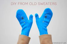 Made from cute old sweaters (that might have shrunken in the wash). Tutorial here.