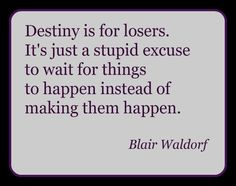 Gossip Girl quote (: By Blair ( aka Leighton Meester)