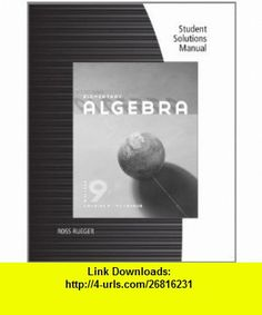Student Solutions Manual for McKeagues Elementary Algebra, 9th (9781111571801) Charles P. McKeague , ISBN-10: 1111571805  , ISBN-13: 978-1111571801 ,  , tutorials , pdf , ebook , torrent , downloads , rapidshare , filesonic , hotfile , megaupload , fileserve