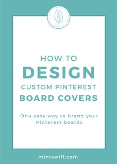 How to Design Custom Pinterest Board Covers. One Easy Way to Brand Your Pinterest Boards |  Brand recognition is essential for your online business. Learn an easy way to brand your Pinterest Boards, by creating custom covers. Take a look at how I designed my custom Pinterest board covers in Adobe Illustrator. Find out how to upload & set up the custom board cover on Pinterest at mintswift.com #mintswift by Adrianna Leszczynska #pinterestmarketing #branding #creativeentrepreneur Sales And Marketing, Social Media Marketing, Business Website, Online Business, Branding Design, Logo Design, Business Checks, Pinterest For Business, Promote Your Business