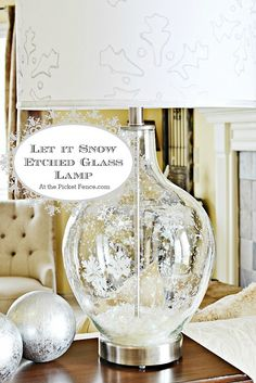 Etched Glass Snowflake Lamp! Let it Snow! - At The Picket Fence