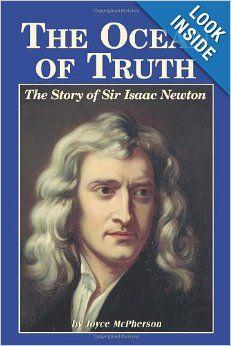 The Ocean Of Truth: The Story Of Sir Isaac Newton: Joyce McPherson: 9781882514502: Amazon.com: Books