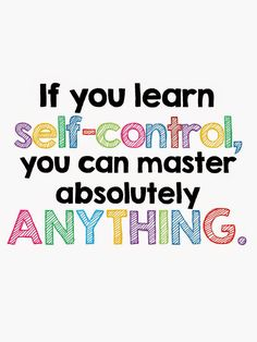 technology rocks. seriously.: Back to School- Part 5 If you learn self-control, you can master absolutely anything. FREE printable