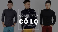 Áo len nam cao cổ mang lại sự ấm áp cùng vẻ đẹp thanh lịch, thời trang cho các chàng trai cho dù bạn còn đang đi học hay đã đi làm.