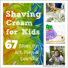 Shaving Cream for Kids :: 67 Ideas for Art, Play & Learning. There is everything here from shaving cream marbling and holiday crafts to sensory bin ideas and shaving cream parties!