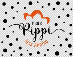 More Pippi - PDF JPG PNG - funny saying Pippi Longstocking quote - Printable Artwork/Clipart - digital art - instant download Hello and