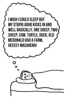 "Sleep Time. My brain does this to me. When I try to picture sheep, I think ""oh yeah where are my wool gloves, maybe I left them at work, do I work tomorrow, I really don't want to deal with children tomorrow.... how many sheep did I count? (Scott begins snoring) damn it!"""