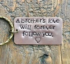 Key Chain for Brother Sister Sibling. Tribute to Brother. Loss of Loved One. A Brothers Love. Gone too Soon Key Chain for Brother Sister Sibling. Tribute to Brother. Brother Tattoos, Sibling Tattoos, Dad Tattoos, Tattoo Dad, Friend Tattoos, Tattoo Small, Brother Sister Quotes, A Brother, Gifts For Brother
