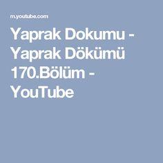 Yaprak Dokumu - Yaprak Dökümü 170.Bölüm - YouTube