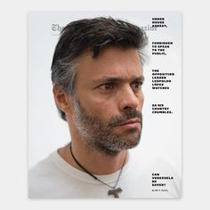 """Leopoldo López has been imprisoned or under house arrest for four years and is prohibited from speaking to the press. Because of this, says our editor in chief, Jake Silverstein, """"This week's cover story presented an unusual visual challenge."""" Leopoldo López is the most prominent opposition leader against the current Venezuelan government, and for the last four years has been one of the most prominent political prisoners in Latin America. As #Venezuela descends into crisis — inflation, food…"""