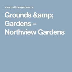 Grounds & Gardens – Northview Gardens