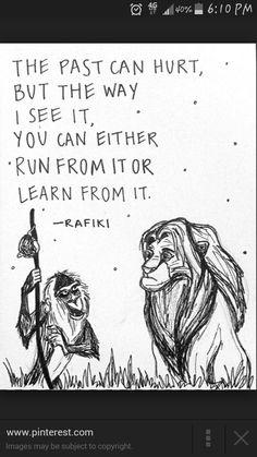Lion King-Rafiki Quote. Watching Lion King and snuggling