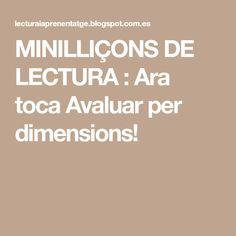 MINILLIÇONS DE LECTURA : Ara toca Avaluar per dimensions!
