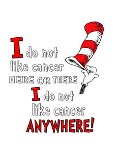 Relay For Life Dr Seuss I do not like cancer here or there t-shirt design
