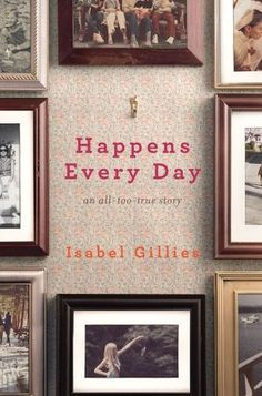 Happens Every Day, Isabel Gillies. The author's semi-autobiographical story of picking up the pieces after her husband cheats and leaves. And yep, it does happen every day. This Is A Book, Every Day Book, Books To Read, My Books, Story Books, Happy Reading, Reading Room, Its A Wonderful Life, Book Nooks