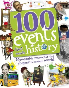 The 100 Events and People That Made History books are filled with amazing facts, stories and photography. 100 Events That Made History travels through time to Best History Books, Dk Books, History Taking, Space Race, Book People, Nonfiction Books, The Book, Fun Facts, How To Memorize Things