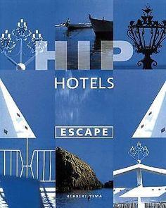 Hip Hotels: Escape
