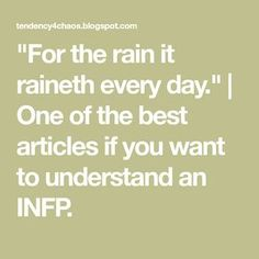"""""""For the rain it raineth every day."""" 