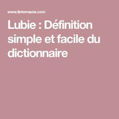 Lubie : Définition simple et facile du dictionnaire