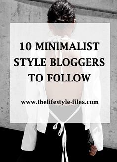 Minimalist aesthetics: Fashion (and 10 minimalist style bloggers to follow) - The Lifestyle Files