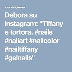 "Debora su Instagram: ""Tiffany e tortora. #nails #nailart #nailcolor #nailtiffany #gelnails"""