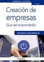 Creación de empresas : guía del emprendedor / Francisco José González (2012)