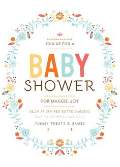 Baby Wreath Shower Invitation - I like this example of incorporating a variety of cheerful colors without being too busy and overwhelming. Very clean and a little whimsical. Maybe too floral to be gender neutral?