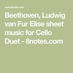 Beethoven, Ludwig van Fur Elise sheet music for Cello Duet - 8notes.com