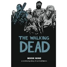 The Walking Dead Book 9 In this volume of the New York Times Bestselling survival horror Rick and his band of survivors work to build a larger network of thriving communities But Negan and his Saviors prove to be a larger th http://www.MightGet.com/january-2017-13/the-walking-dead-book-9.asp