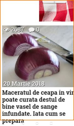 Maceratul de ceapa roșie in vin detoxifica f. bine sangele. Good To Know, Natural Remedies, Benefit, Health Care, Health Fitness, Healing, Weight Loss, Healthy Recipes, Homemade