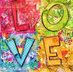 Mixed media canvas, love, created with lots of layering of inks, paint, paper piecing, stamping, seam binding, shrink stamped images, doodling and more