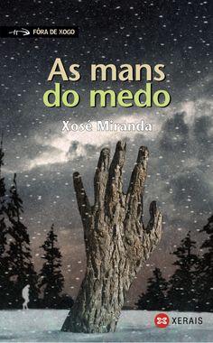 As mans do medo. Xosé Miranda