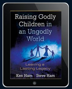 Free Digital Download: Raising Godly Children in an Ungodly World by Ken and Steve Ham
