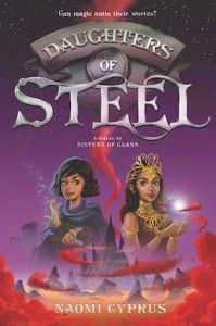 Daughters of Steel (Sisters of Glass) by Naomi Cyprus Published December Middle Grade Books. Fantasy Books For Kids, Books To Read, My Books, Manga List, Illustrations, History Books, Childrens Books, Sisters, Novels