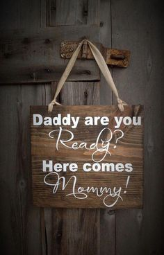 Excited to share this item from my shop: Daddy are you Ready? Here comes Mommy! Flower girl here comes the bride bride bride sign here comes bride wedding decor wedding - April 13 2019 at Fall Wedding, Wedding Ceremony, Dream Wedding, Decor Wedding, Wedding Rustic, Wedding Hacks, Wedding Centerpieces, Wedding Venues, Rustic Weddings