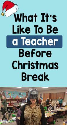What It's Like To Be a Teacher Before Christmas Break – Bored Teachers