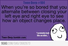 derp, you're so true lol Teen Posts, Teenager Posts, Funny Cute, Hilarious, Teenager Quotes, Lol So True, Derp, Story Of My Life, Funny Posts