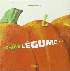 Amazon.fr - Grosse légume... - Jean Gourounas - Livres Deco Fruit, Album Jeunesse, Fruit And Veg, Viera, Amazon Fr, Albums, Brin, Children Books, Attention